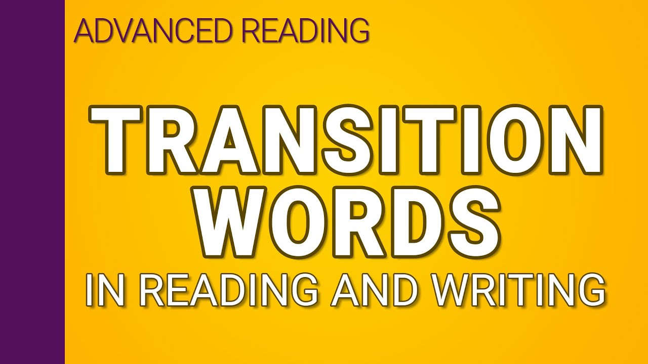 small resolution of Transition words in reading and writing - YouTube