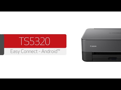 Canon PIXMA TS5320 - Connecting Your Android™ Device