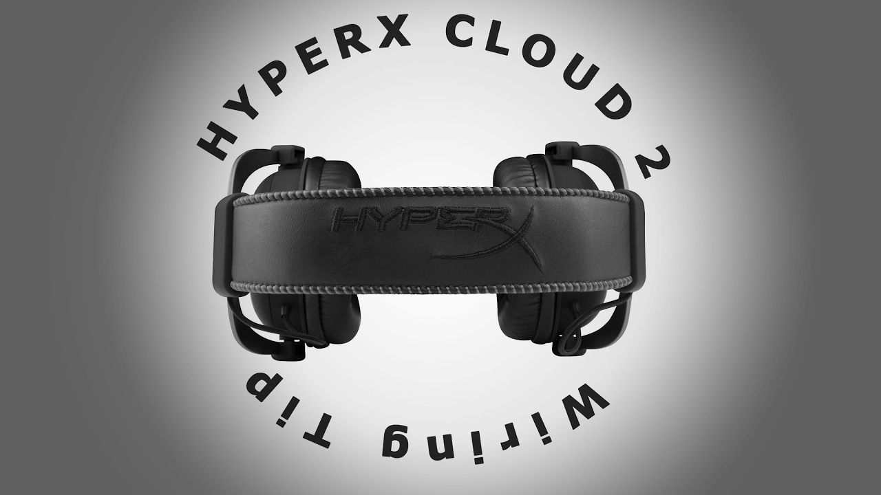 Hyperx Cloud 2 Wiring Tip