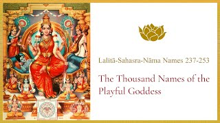 Lalitā-Sahasra-Nāma Names 237-253