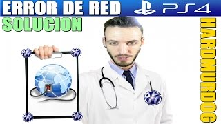 PS4: ERROR DE RED SOLUCIÓN - Hardmurdog