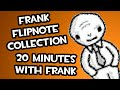 Top flipnotes. The best of Frank, flipnote collection. 20 minutes of Frank flipnotes. geezerdk