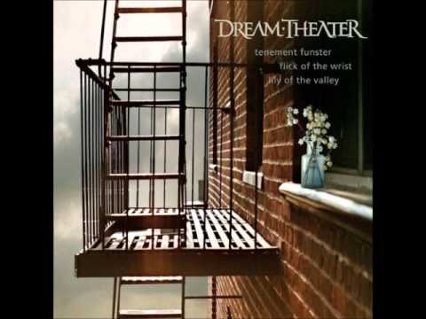 Dream Theater - Tenement Funster / Flick Of The Wrist / Lily Of The Valley