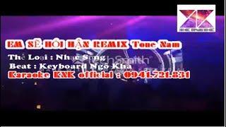 [ KARAOKE ] Em Sẽ Hối Hận - Remix | Tone Nam | Chất Bay KNK Vinahouse |