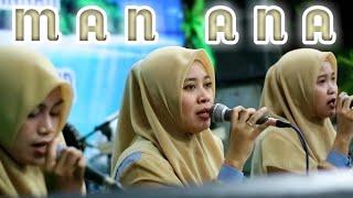 MAN ANA | Live Perform At Karangtalun - Cilacap | Milad Jam'iyyah Chaura Al-Jannah