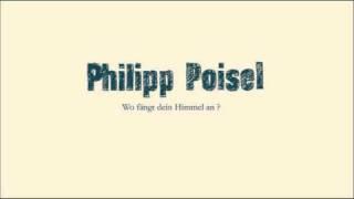 Philipp Poisel ► Unanständig [HQ]