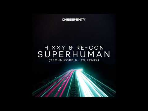 Re-Con, Hixxy - Superhuman (Technikore & JTS Remix) [OneSeventy]