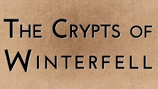 The Crypts of Winterfell