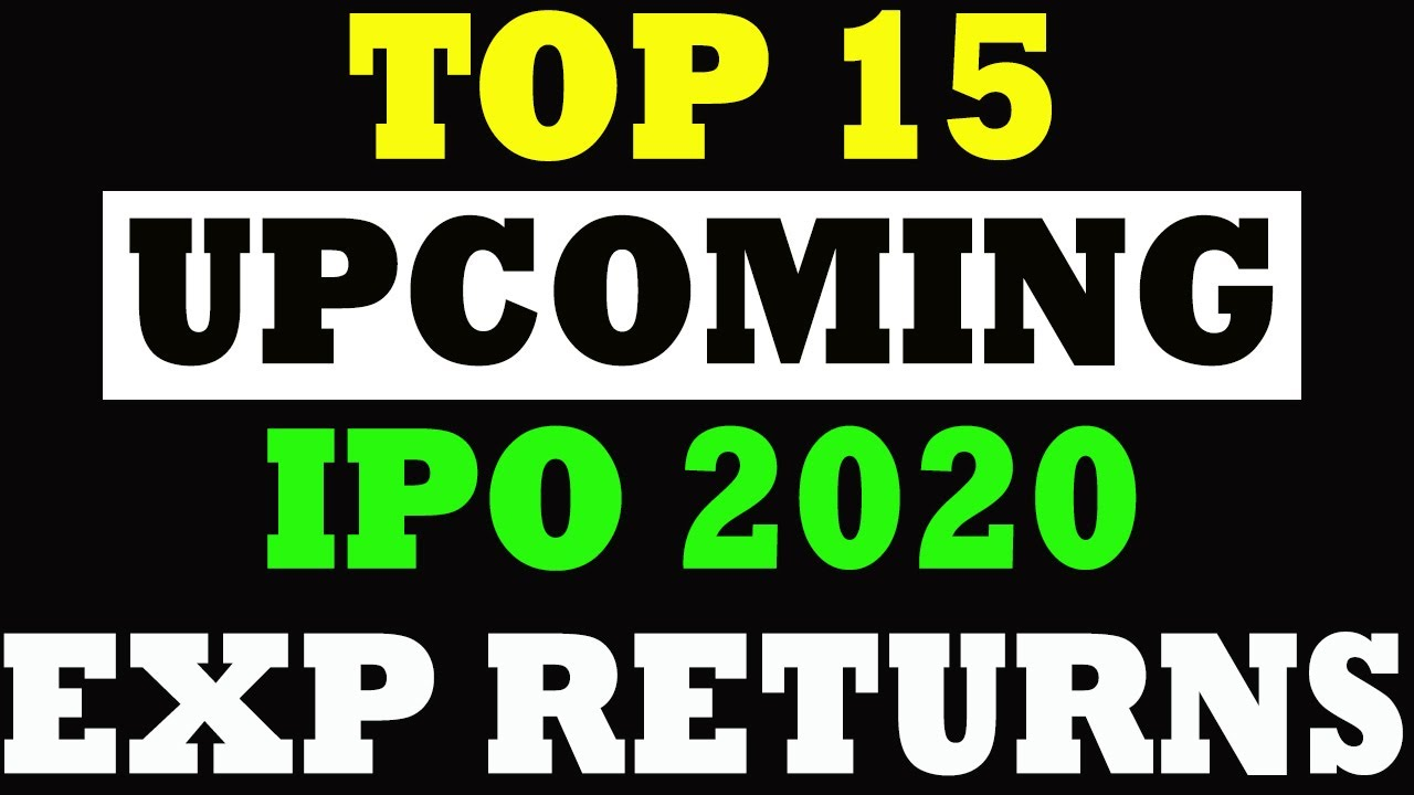 2020 Ipo List.Upcoming Ipo 2020 For Bumper Listing Gains Stock Market India
