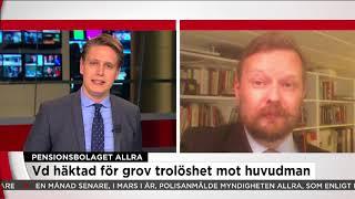 Pensionsbolaget Allra - Vd häktad för grov trolöshet mot huvudman - Nyheterna (TV4)