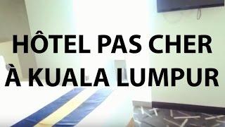 Kuala Lumpur et les hôtels PAS CHERS!