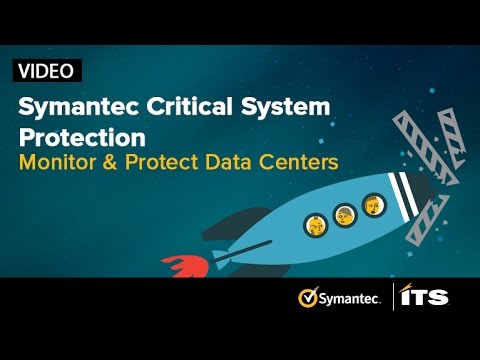 Symantec Critical System Protection (CSP): Monitor and Protect Your Data Centers
