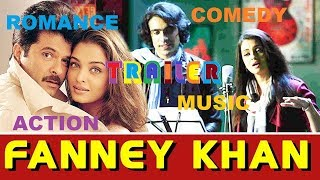 fanney khan movie trailer anil kapoor aishwarya rai rajkummar rao first look