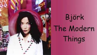 Björk - The Modern Things (Lyrics/Español)
