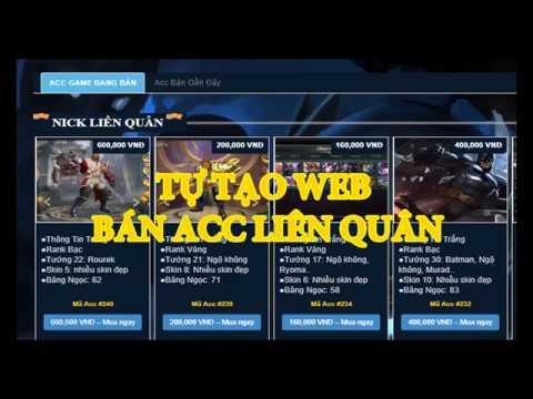 Cách tự tạo web bán acc liên quân mobile – tạo shop game tự động 99k
