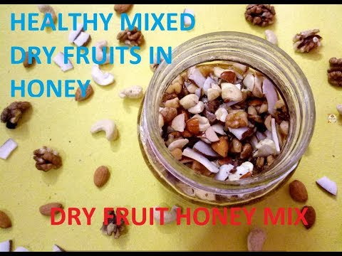 HEALTHY MIXED DRY FRUITS IN HONEY | NUTS IN HONEY | DRY FRUIT HONEY MIX |GIFTING DRY FRUIT HONEY MIX