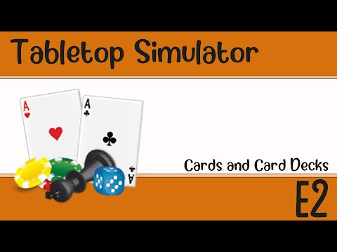 Tabletop Simulator - Ep 2 - Cards and Decks |