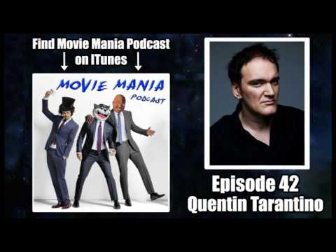 Movie Mania Podcast #42 - Quentin Tarantino Films