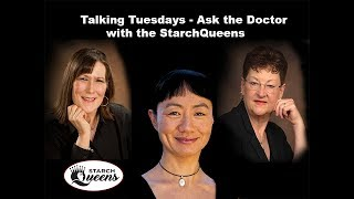"""Talking Tuesday Q&A with the Starch Queens - """"Ask the Doctor"""" - 6/12/18"""