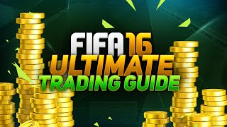FIFA 16 How to make coins with THE BEST TRADING METHODS! Ultimate Trading Guide W/ 10K, 100K 500K+