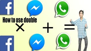 how to use 2 whatsapp 2 facebook 2 messenger on 1 mobile in urdu hindi