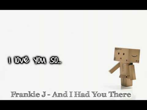 Frankie J  And I Had You ThereWLyics and Download Link