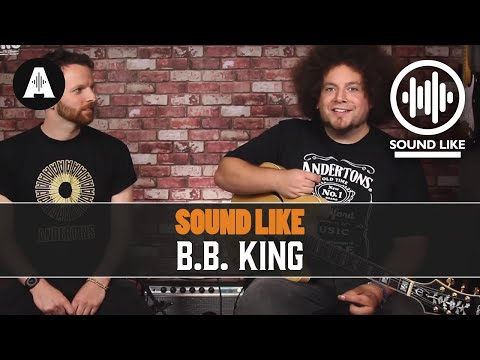 Sound Like B.B. King - Without Busting the Bank