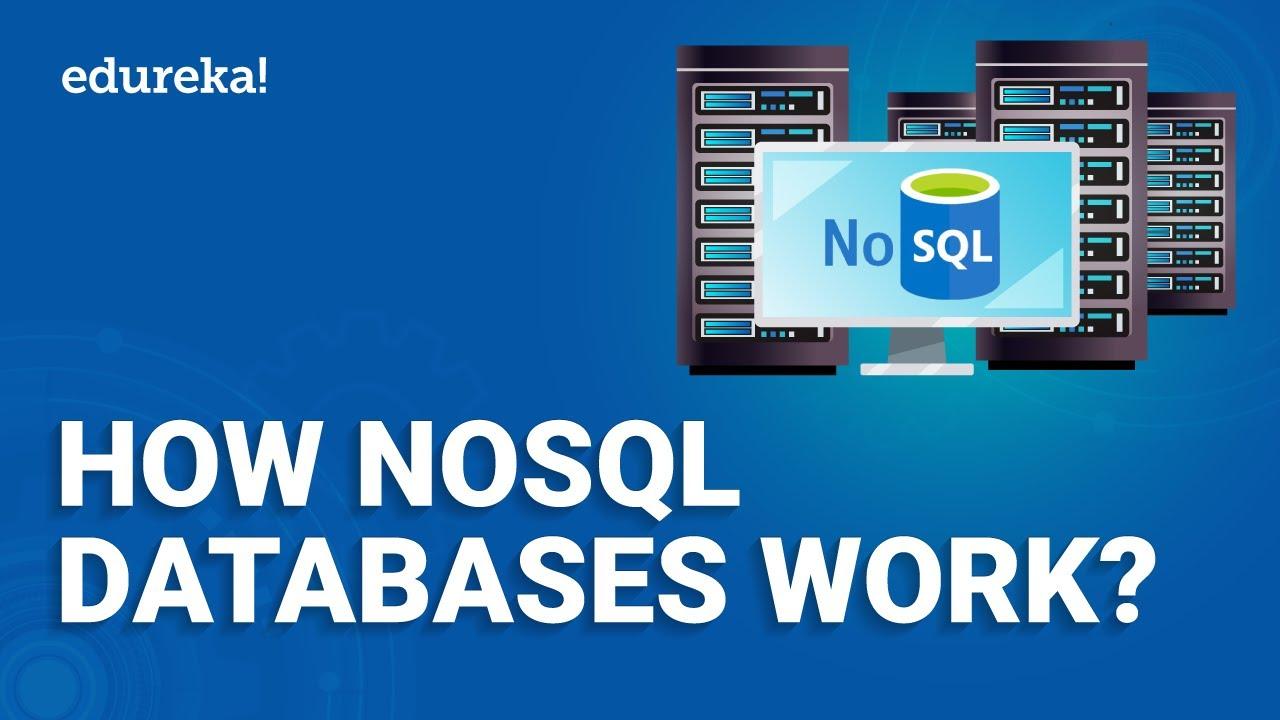 How NoSQL Databases Work   Introduction To NoSQL Databases   Big Data & Hadoop Training