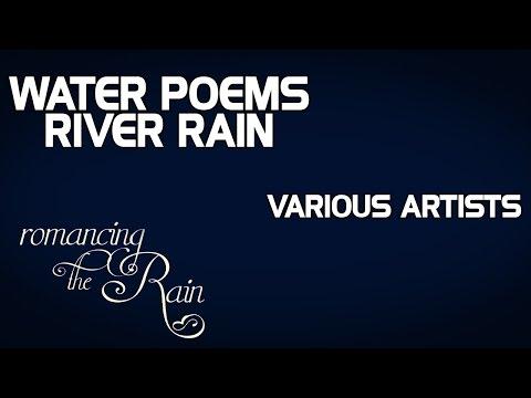 Water Poems River Rain - Various Artists (Album: Romancing The Rain)