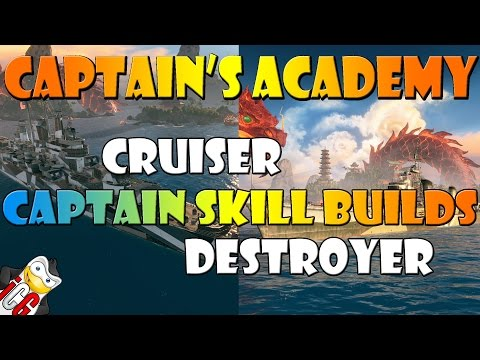 World of Warships - Captain's Academy #37 pt.1 - Captain Skill Builds for Destroyers and Cruisers
