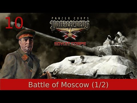 #10 | Panzer Corps | Soviet Corps - Battle of Moscow (1/2)