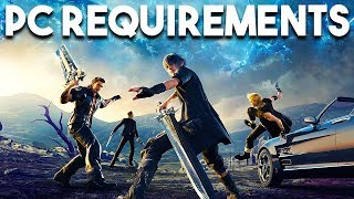 Final Fantasy XV System Requirements CONFIRMED and Play AWESOME Game For FREE Weekend on STEAM