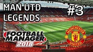 Football Manager 2018: Legends Journeyman: Manchester United - EP 3 - FM18