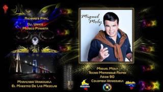 Miguel Moly Merengue Remix Años 90 Dj. Richard
