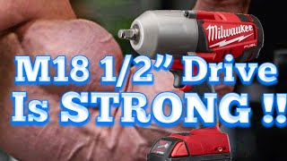 """The Milwaukee M18 1/2"""" Impact Is Stronger Than I Can Prove"""