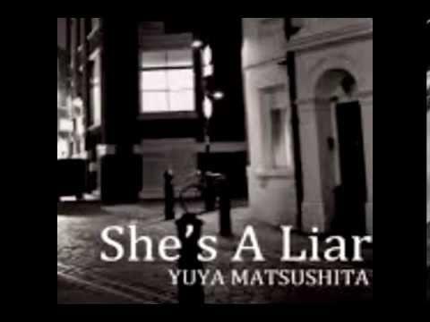 Yuya  Matsushita -  She's a liar