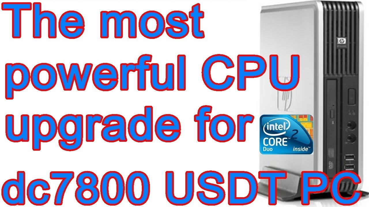 rd #282 The most powerful CPU upgrade for HP Compaq dc7800 USDT PC