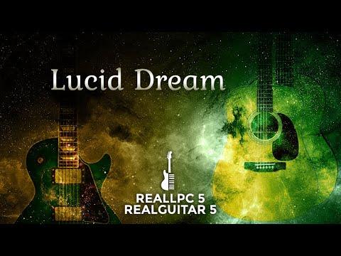RealLPC 5 & RealGuitar 5. Lucid Dream