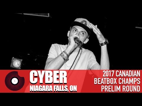 Cyber - 2017 Canadian Beatbox Championships - Prelim