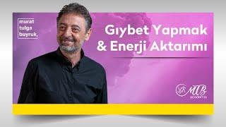 GIYBET YAPMAK & ENERJİ AKTARIMI - Murat Tulga Buyruk ile Kuantum & Tasavvuf