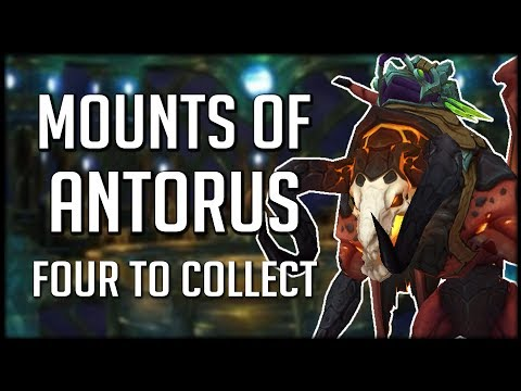4 NEW MOUNTS FROM ANTORUS and How To Get Them! | WoW Legion