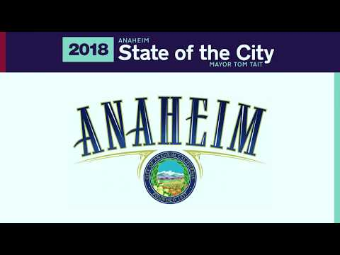 2018 Anaheim State of the City