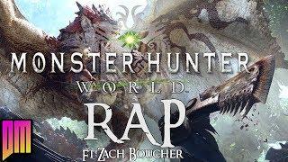Monster Hunter World Rap Ft: Zach Boucher  |