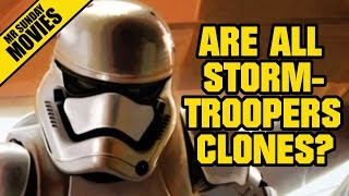 Are All STORMTROOPERS Clones? - Star Wars: The Force Awakens