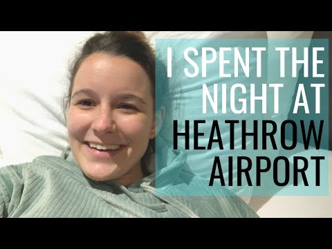 I Spent The Night At Heathrow Airport!!