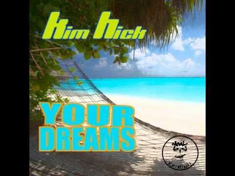 KIM HICK - Your Dreams - Electronic Meditation remix