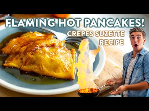 FLAMING HOT PANCAKES?! The Pancake Recipe You Have To Make! Crepes Suzette!