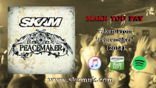 SKAM - Make You Pay (Official Audio)