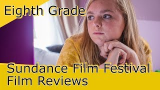 EIGHTH GRADE - Sundance Film Reviews