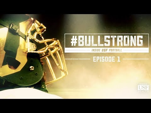 #BULLSTRONG: Inside USF Football - Episode 1